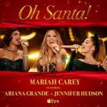 Oh Santa (Carey, Grande and Hudson)